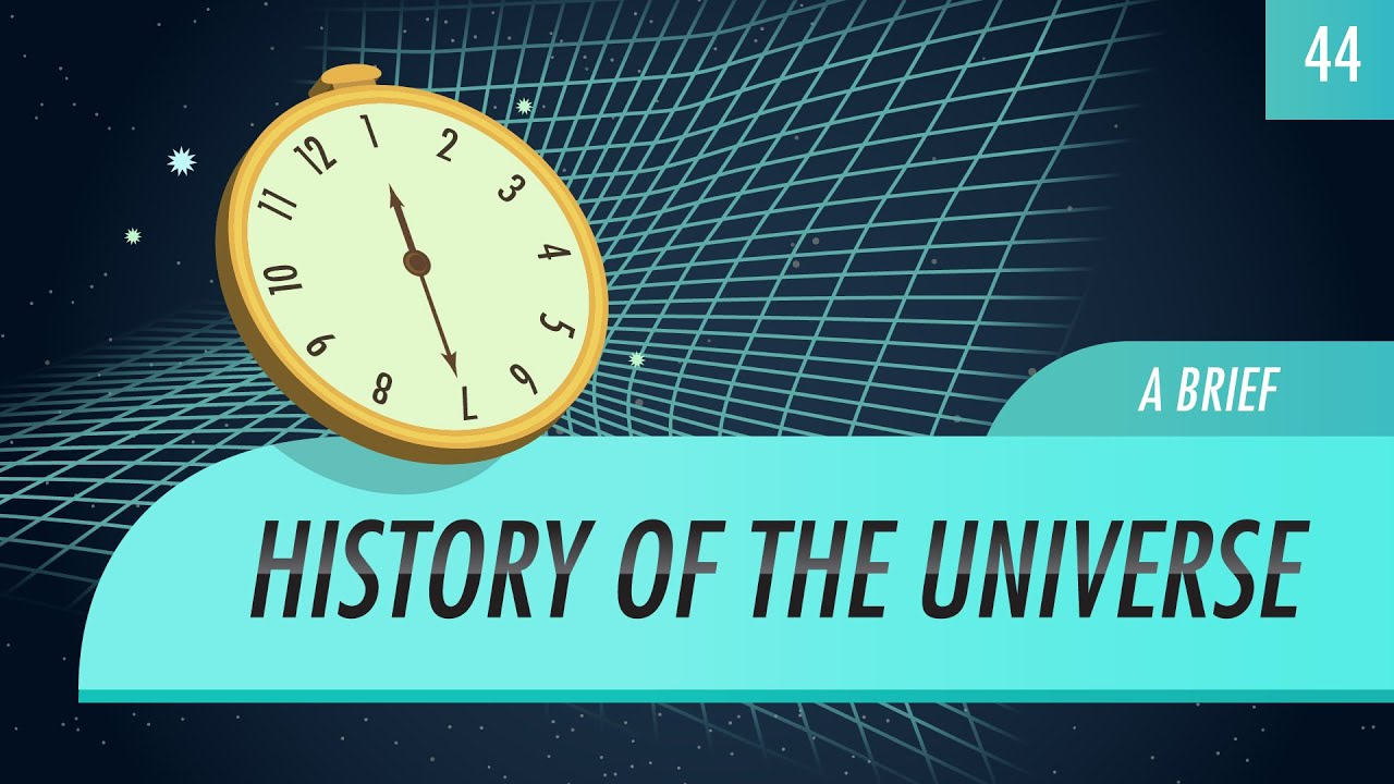 A Brief History of the Universe (Crash Course Astronomy 44)