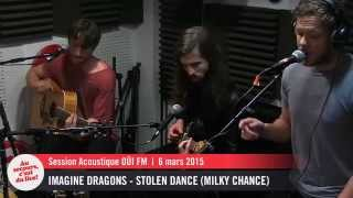 Imagine Dragons - Stolen dance (Milky Chance) - Session Acoustique OÜI FM