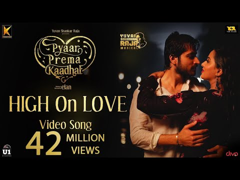 High On Love - Video Song | Pyaar Prema Kaadhal | Yuvan Shankar Raja | Harish Kalyan, Raiza | Elan