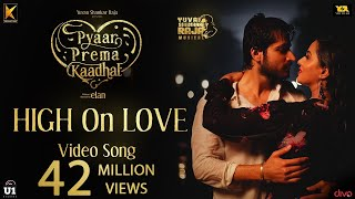 Video High On Love - Video Song | Pyaar Prema Kaadhal | Yuvan Shankar Raja | Harish Kalyan, Raiza | Elan MP3, 3GP, MP4, WEBM, AVI, FLV Desember 2018
