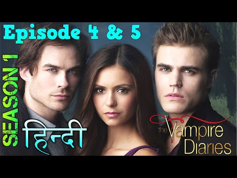 The Vampire Diaries Season 1 Episode 4 & 5 Explained Hindi  वैम्पायर डायरीज स्टोरी STEFAN REAL FACE