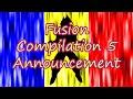 Fusion Compilation 5 Announcement: Comment your Fusion