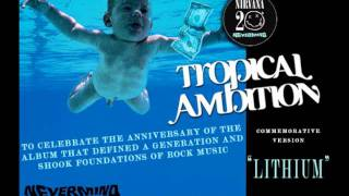 """Tropical Ambition's tribute to the 20th anniversary of Nirvana's """"Nevermind"""" Album - """"LITHIUM"""" (Track 05) TROPICAL AMBITION..."""