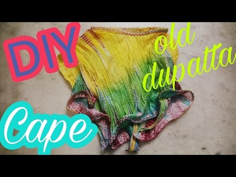 Turn your old dupatta in to a CAPE
