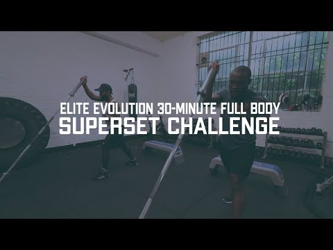 ELITE EVOLUTION 30-MINUTE FULL BODY SUPERSET CHALLENGE