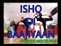 ISHQ DI BAAJIYAAN/ FREEDOM2DANCE /DILJIT DOSANJH/VIPUL SHARMA