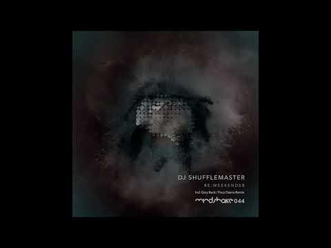 DJ Shufflemaster - ReWeekender (Paco Osuna Remix) [MINDSHAKE044]