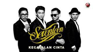 Download lagu Seventeen Kegagalan Cinta Musik Mp3