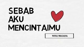 Video Sebab Aku Mencintaimu -Puisi Wira Nagara MP3, 3GP, MP4, WEBM, AVI, FLV Februari 2018