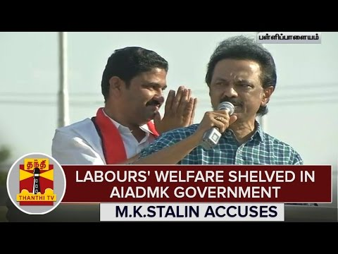 TN-Elections-2016--Labours-Welfare-Shelved-in-AIADMK-Govt--M-K-Stalin-Accuses