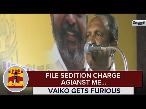 File-Sedition-Charge-against-me--Vaiko-gets-Furious-02-03-2016