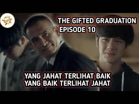 Alur Cerita Film THE GIFTED GRADUATION - Episode 10