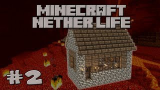 Minecraft Nether Life: Episode 2 - Housing it up (Let's Play)