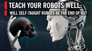 Video Will Self-Taught, A.I. Powered Robots Be the End of Us? MP3, 3GP, MP4, WEBM, AVI, FLV Juni 2019