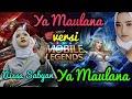Ya Maulana - Nissa Sabyan versi Mobile Legends (68Hero ter update)