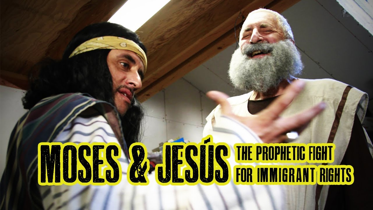 Moses and Jesús (The Prophetic Fight for Immigrant Rights)