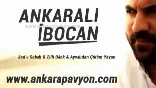 Ankaralı İbocan   Bad ı Sabah   Zilli   Dilek