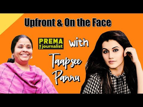 Upfront & On the Face with Taapsee Pannu || Prema The Journalist || Full Interview