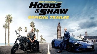 Fast & Furious Presents: Hobbs & Shaw |  Official Trailer [HD]