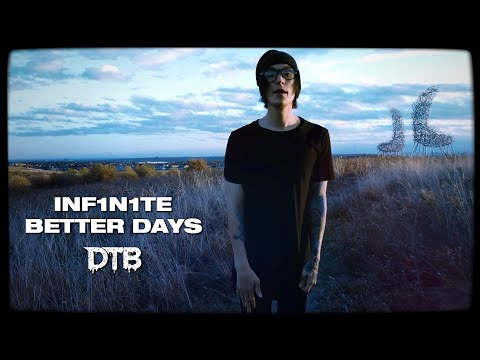 INF1N1TE - BETTER DAYS (OFFICIAL MUSIC VIDEO)