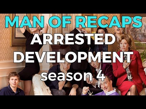 RECAP!!! - Arrested Development: Season 4