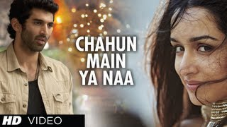 Chahun Main Ya Naa - Song Video - Aashiqui 2
