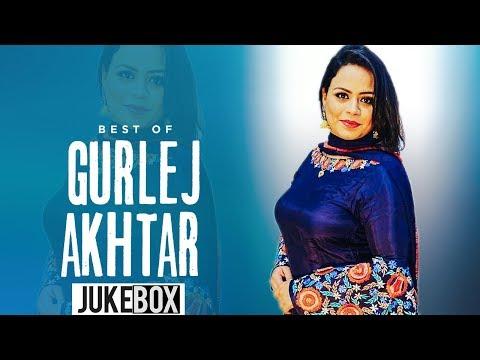 Best Of Gurlez Akhtar (Video Jukebox)   Ammy Virk   Armaan Bedil   Latest Punjabi Songs 2019