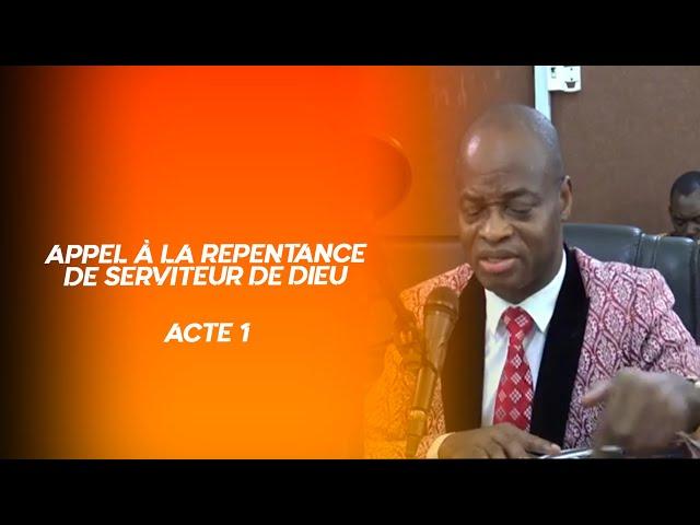 Appel à la repentance des  serviteurs Dieu 1ER PARTIE