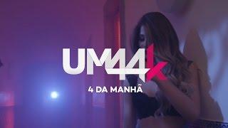 """Videoclipe oficial do single """"4 Da Manhã"""". SIGA UM44K NAS REDES SOCIAIS http://bit.ly/Um44kFacebook..."""