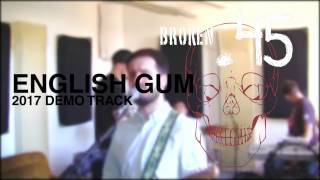 Video Broken.45 - English Gum (Demo Track)