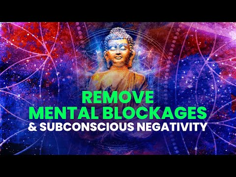 Remove Mental Blockages & Subconscious Negativity ☯ Dissolve Negative Patterns ☯ Binaural Beats