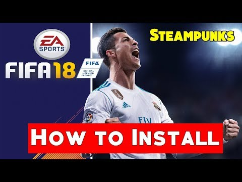 How To Install FIFA 18 - Steampunks | Steampunks Crack Fix