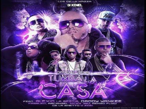 Alexio - Tumba La Casa (Remix) ft. Daddy, Nicky Jam, Arcangel, Ñengo Flow, Zion, Farruko, De la Ghetto