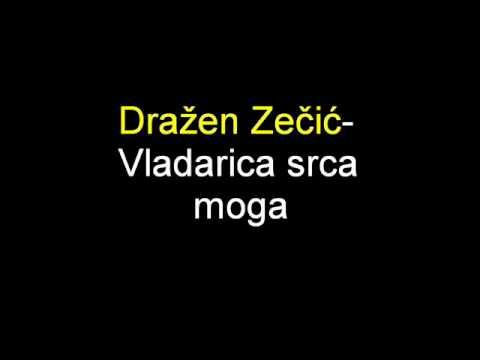Dražen Zečić- Vladarica srca moga