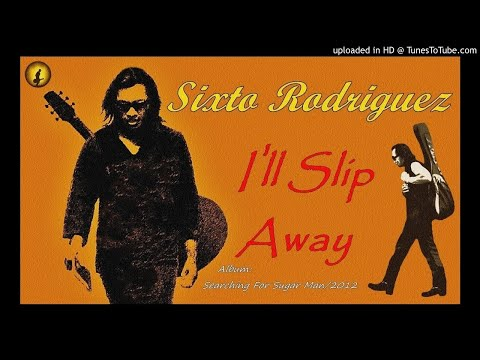 Sixto Rodriguez - I'll Slip Away (Kostas A~171)
