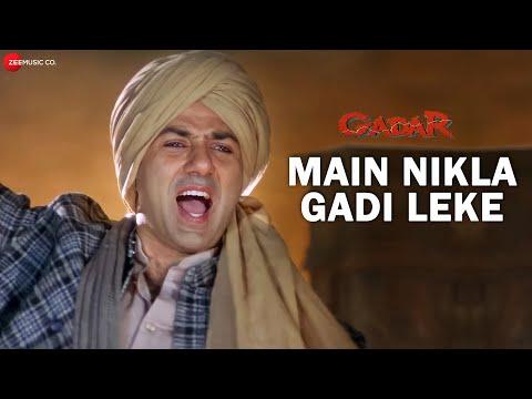 Gadar - Main Nikla Gaddi Leke - Full Song Video | Sunny Deol - Ameesha Patel - HD