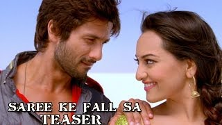 Saree Ke Fall Sa Song Teaser ft. Sonakshi Sinha&Shahid Kapoor - R...Rajkumar