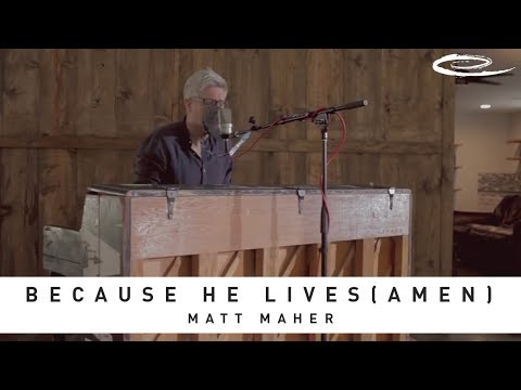Because He Lives: The Song Sessions - Matt Maher