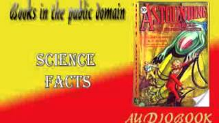 Science Facts Audiobook Astounding Stories