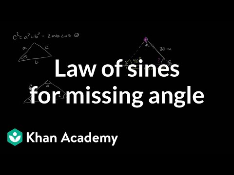 Law Of Sines Solving For An Angle Trigonometry Video Khan Academy