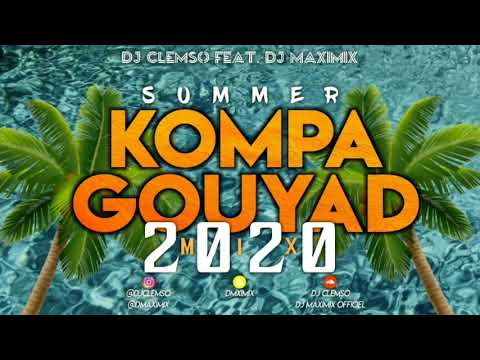 DJ CLEMSO Feat. DJ MAXIMIX - Summer KOMPA GOUYAD Mix 2020
