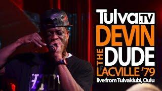 TulvaTV - Devin The Dude - Lacville '79 (LIVE)