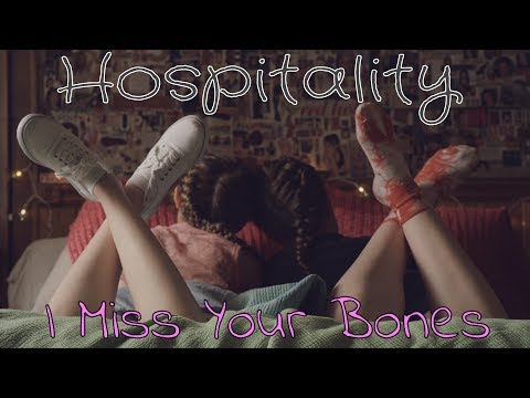 Hospitality - I Miss Your Bones