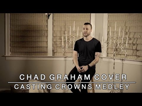 Casting Crowns Medley: Who Am I / Praise You In This Storm - Chad Graham Cover