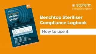 Benchtop Steriliser Compliance Logbook: How to use it