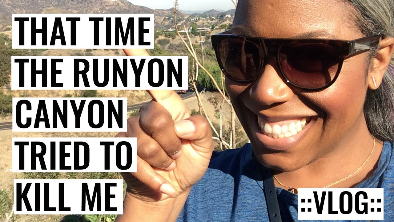 VLOGGED: That Time The Runyon Canyon Tried To Kill Me