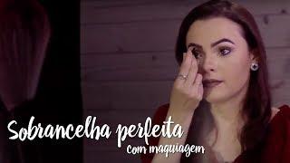 Beleza Express - Sobrancelha perfeita com maquiagem