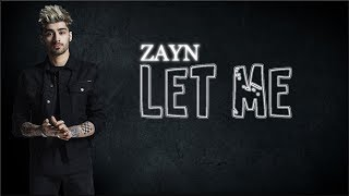 Video Lyrics: ZAYN - Let Me MP3, 3GP, MP4, WEBM, AVI, FLV April 2018