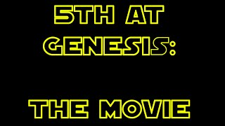 5th at Genesis: The Movie (TRAILER)