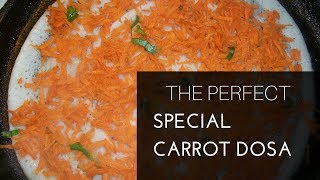 How make Carrot Dosa Recipe